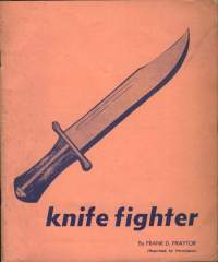 Knife Fighter by Frank D. Praytor